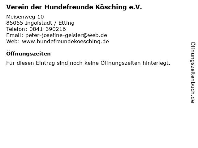Verein der Hundefreunde Kösching e.V. in Ingolstadt / Etting: Adresse und Öffnungszeiten