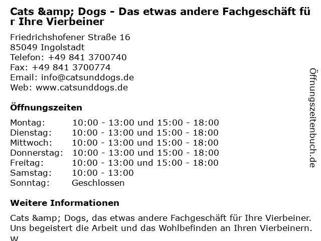 Cats & Dogs - Das etwas andere Fachgeschäft für Ihre Vierbeiner in Ingolstadt: Adresse und Öffnungszeiten