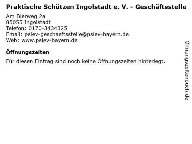 Praktische Schützen Ingolstadt e. V. - Geschäftsstelle in Ingolstadt: Adresse und Öffnungszeiten