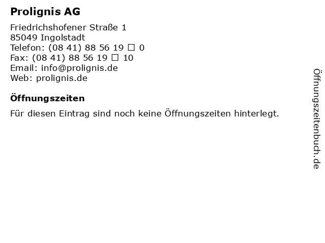 Prolignis AG in Ingolstadt: Adresse und Öffnungszeiten