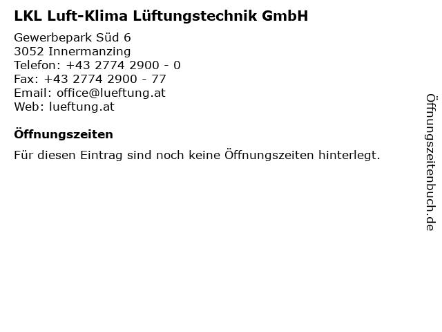 LKL Luft-Klima Lüftungstechnik GmbH in Innermanzing: Adresse und Öffnungszeiten