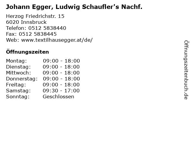 Johann Egger, Ludwig Schaufler's Nachf. in Innsbruck: Adresse und Öffnungszeiten
