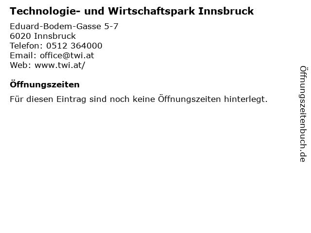 Technologie- und Wirtschaftspark Innsbruck in Innsbruck: Adresse und Öffnungszeiten