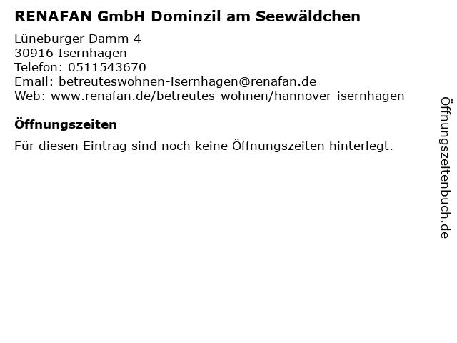 RENAFAN GmbH Dominzil am Seewäldchen in Isernhagen: Adresse und Öffnungszeiten