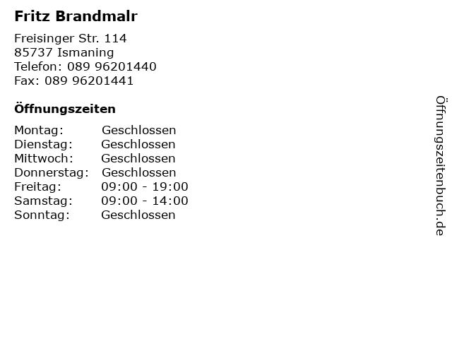 Fritz Brandmalr in Ismaning: Adresse und Öffnungszeiten