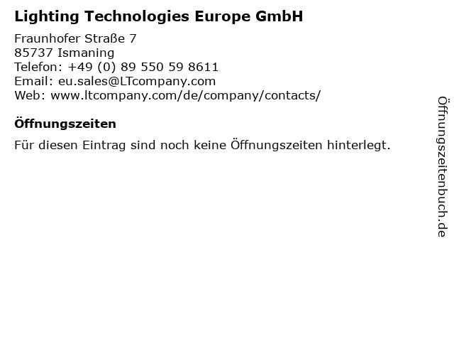 Lighting Technologies Europe GmbH in Ismaning: Adresse und Öffnungszeiten