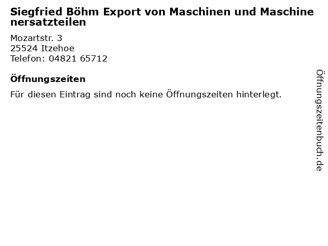 Siegfried Böhm Export von Maschinen und Maschinenersatzteilen in Itzehoe: Adresse und Öffnungszeiten