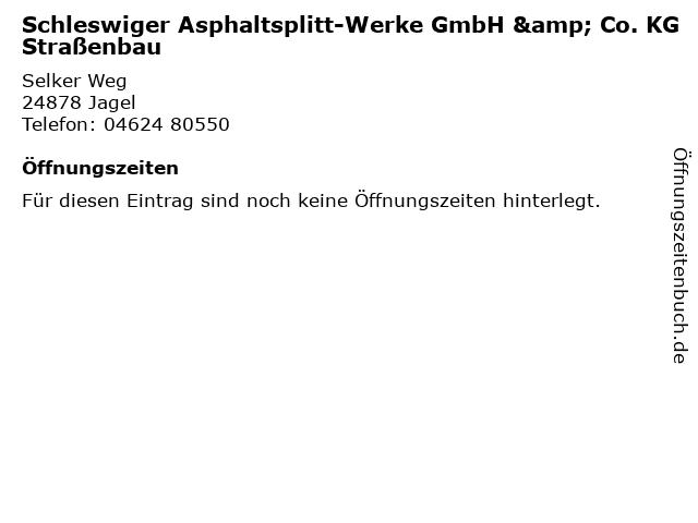 Schleswiger Asphaltsplitt-Werke GmbH & Co. KG Straßenbau in Jagel: Adresse und Öffnungszeiten