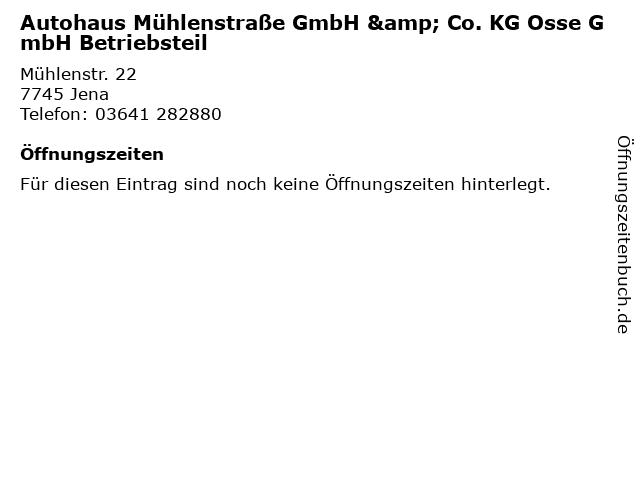 Autohaus Mühlenstraße GmbH & Co. KG Osse GmbH Betriebsteil in Jena: Adresse und Öffnungszeiten