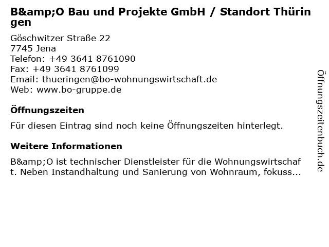 B&O Bau und Projekte GmbH / Standort Thüringen in Jena: Adresse und Öffnungszeiten