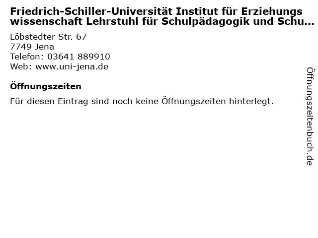 Friedrich-Schiller-Universität Institut für Erziehungswissenschaft Lehrstuhl für Schulpädagogik und Schulentwicklung in Jena: Adresse und Öffnungszeiten