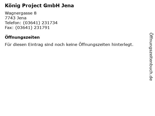 König Project GmbH Jena in Jena: Adresse und Öffnungszeiten