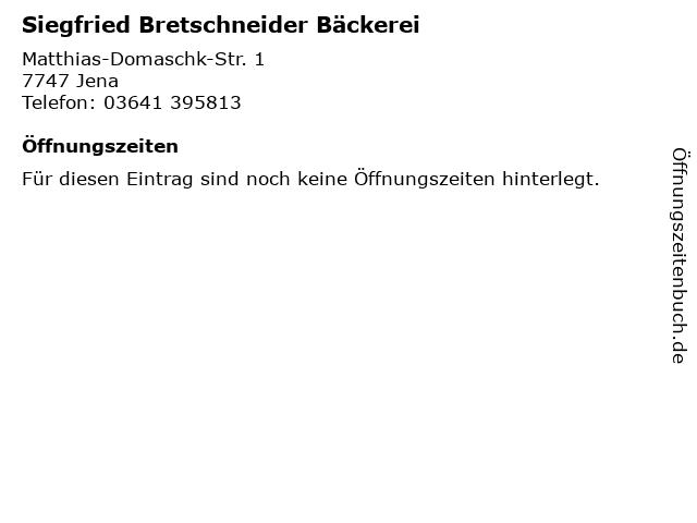 Siegfried Bretschneider Bäckerei in Jena: Adresse und Öffnungszeiten