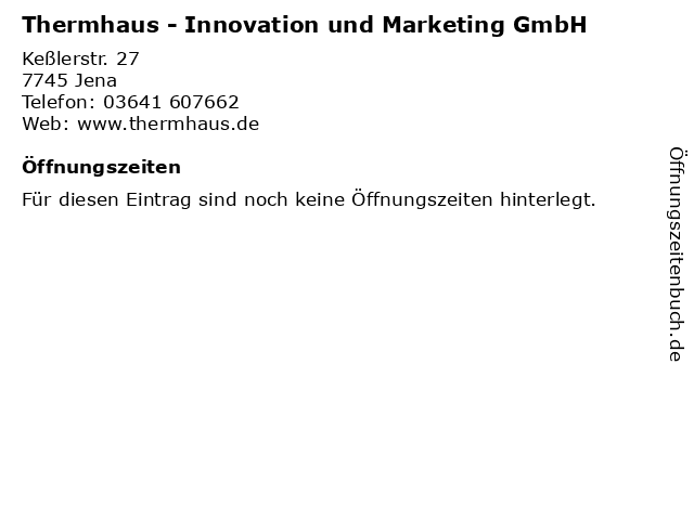 Thermhaus - Innovation und Marketing GmbH in Jena: Adresse und Öffnungszeiten