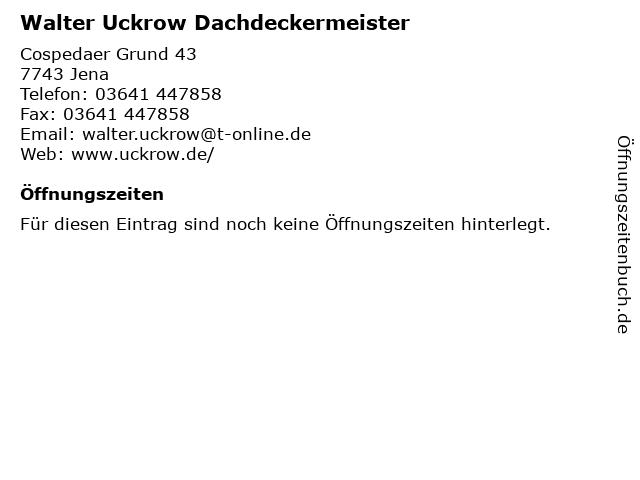 Walter Uckrow Dachdeckermeister in Jena: Adresse und Öffnungszeiten