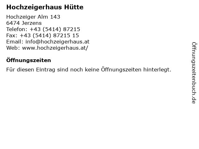 Hochzeigerhaus Hütte in Jerzens: Adresse und Öffnungszeiten