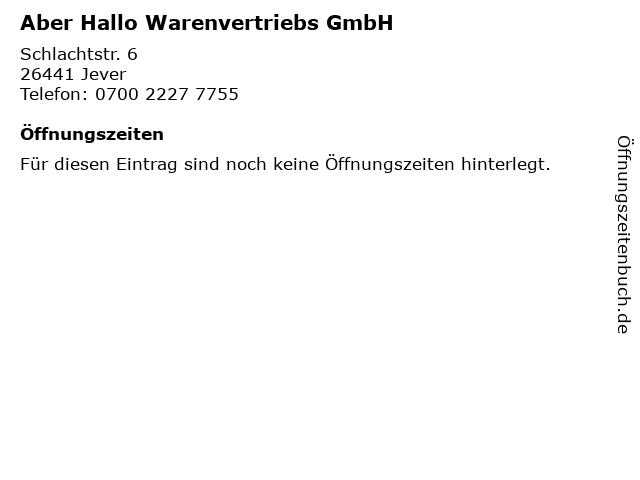 Aber Hallo Warenvertriebs GmbH in Jever: Adresse und Öffnungszeiten