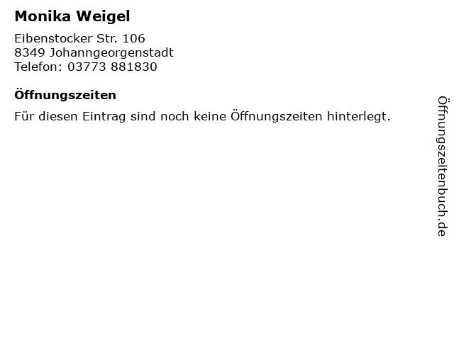Monika Weigel in Johanngeorgenstadt: Adresse und Öffnungszeiten