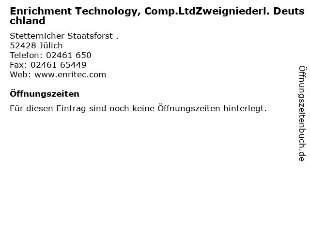 Enrichment Technology, Comp.LtdZweigniederl. Deutschland in Jülich: Adresse und Öffnungszeiten