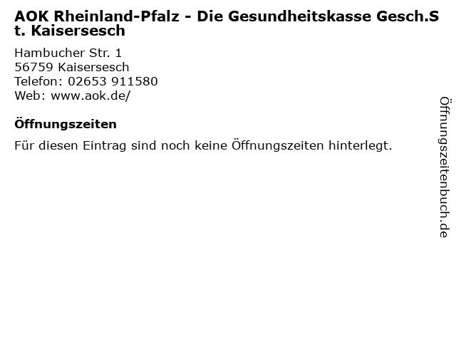 AOK Rheinland-Pfalz - Die Gesundheitskasse Gesch.St. Kaisersesch in Kaisersesch: Adresse und Öffnungszeiten