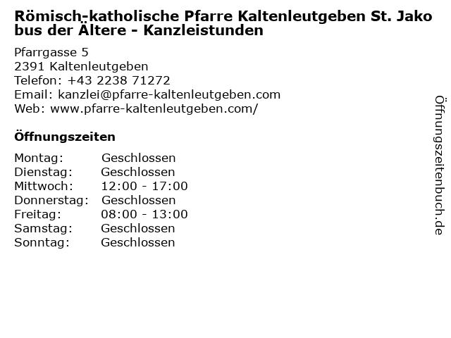 Römisch-katholische Pfarre Kaltenleutgeben St. Jakobus der Ältere - Kanzleistunden in Kaltenleutgeben: Adresse und Öffnungszeiten