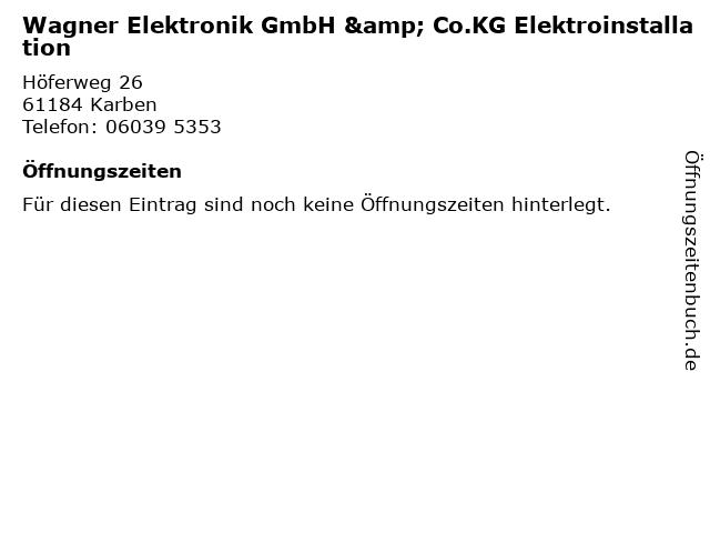 Wagner Elektronik GmbH & Co.KG Elektroinstallation in Karben: Adresse und Öffnungszeiten