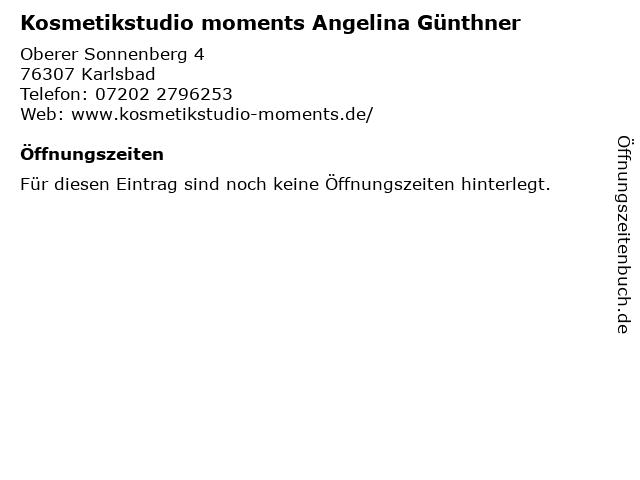 Kosmetikstudio moments Angelina Günthner in Karlsbad: Adresse und Öffnungszeiten