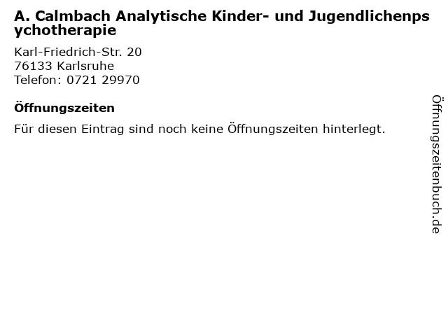 A. Calmbach Analytische Kinder- und Jugendlichenpsychotherapie in Karlsruhe: Adresse und Öffnungszeiten