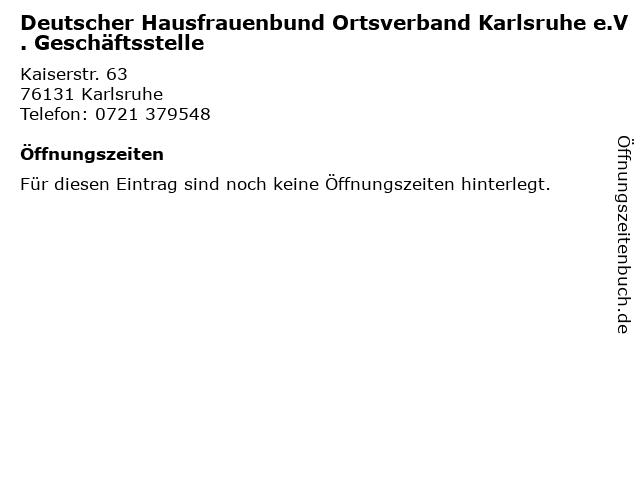 Deutscher Hausfrauenbund Ortsverband Karlsruhe e.V. Geschäftsstelle in Karlsruhe: Adresse und Öffnungszeiten