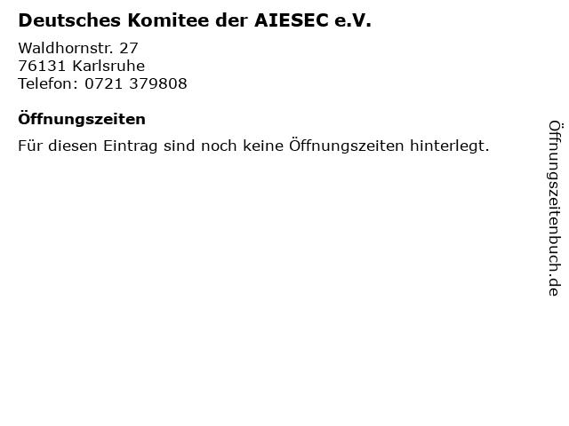 Deutsches Komitee der AIESEC e.V. in Karlsruhe: Adresse und Öffnungszeiten