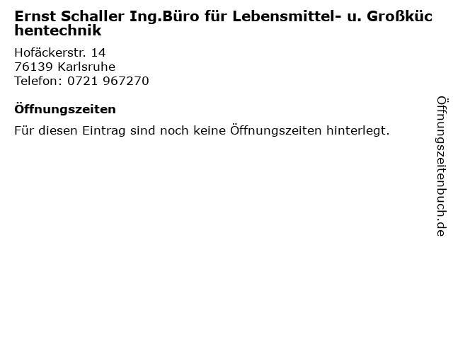 Ernst Schaller Ing.Büro für Lebensmittel- u. Großküchentechnik in Karlsruhe: Adresse und Öffnungszeiten