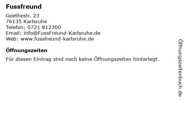 Fussfreund in Karlsruhe: Adresse und Öffnungszeiten