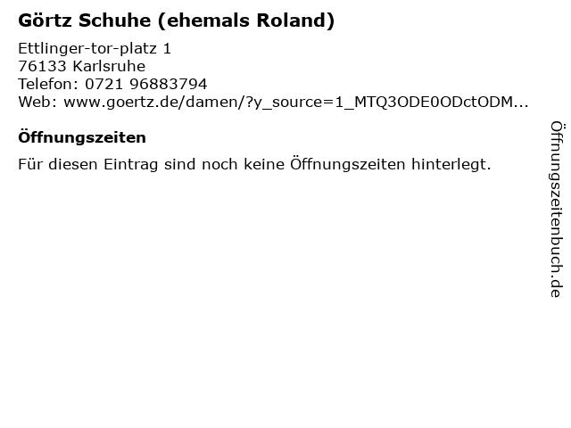 Görtz Schuhe (ehemals Roland) in Karlsruhe: Adresse und Öffnungszeiten