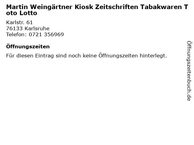 Martin Weingärtner Kiosk Zeitschriften Tabakwaren Toto Lotto in Karlsruhe: Adresse und Öffnungszeiten