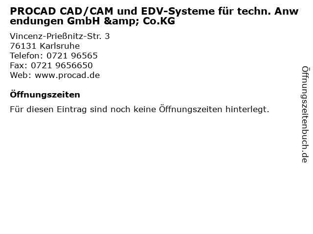 PROCAD CAD/CAM und EDV-Systeme für techn. Anwendungen GmbH & Co.KG in Karlsruhe: Adresse und Öffnungszeiten