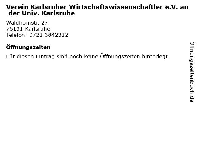 Verein Karlsruher Wirtschaftswissenschaftler e.V. an der Univ. Karlsruhe in Karlsruhe: Adresse und Öffnungszeiten