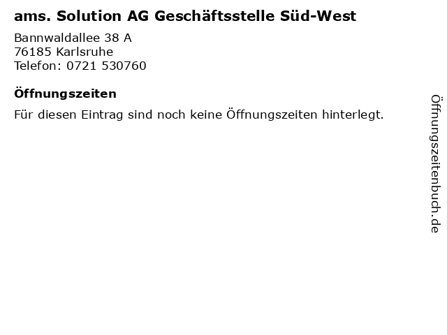ams. Solution AG Geschäftsstelle Süd-West in Karlsruhe: Adresse und Öffnungszeiten