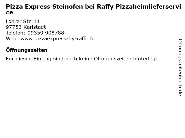 Pizza Express Steinofen bei Raffy Pizzaheimlieferservice in Karlstadt: Adresse und Öffnungszeiten