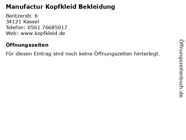 Manufactur Kopfkleid Bekleidung in Kassel: Adresse und Öffnungszeiten