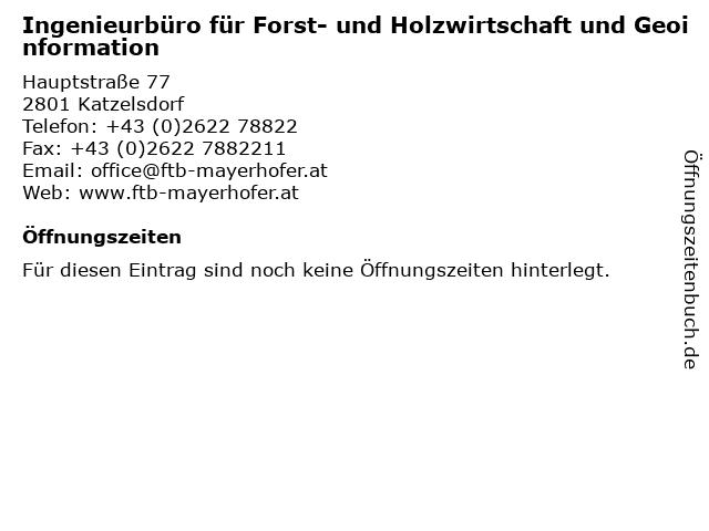Ingenieurbüro für Forst- und Holzwirtschaft und Geoinformation in Katzelsdorf: Adresse und Öffnungszeiten