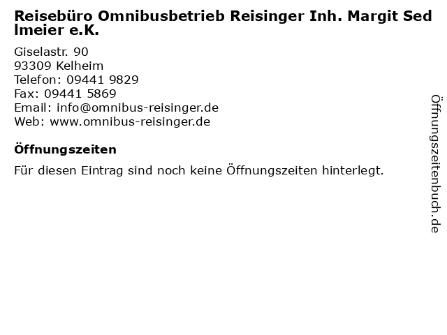 Reisebüro Omnibusbetrieb Reisinger Inh. Margit Sedlmeier e.K. in Kelheim: Adresse und Öffnungszeiten