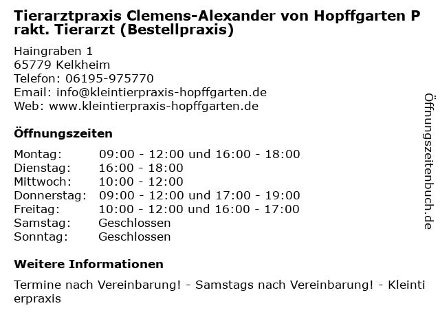 Tierarztpraxis Clemens-Alexander von Hopffgarten Prakt. Tierarzt (Bestellpraxis) in Kelkheim: Adresse und Öffnungszeiten