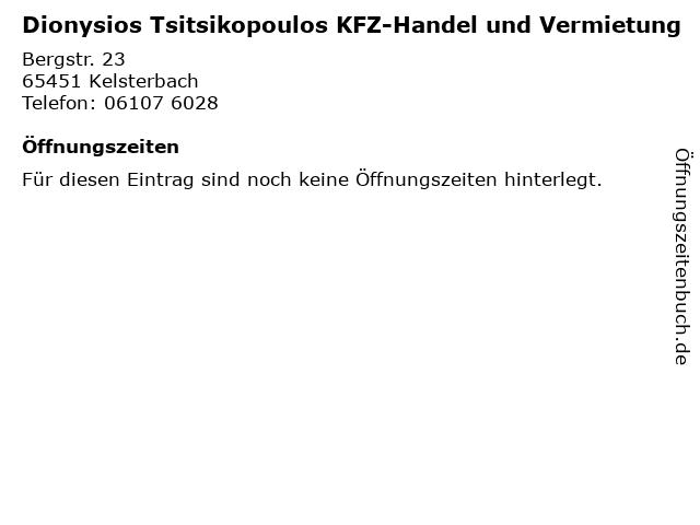 Dionysios Tsitsikopoulos KFZ-Handel und Vermietung in Kelsterbach: Adresse und Öffnungszeiten