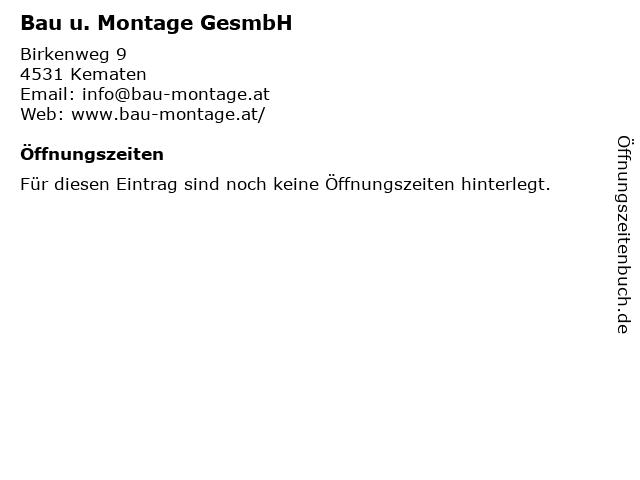 Bau u. Montage GesmbH in Kematen: Adresse und Öffnungszeiten