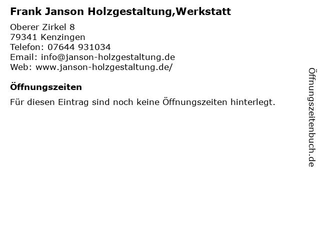 Frank Janson Holzgestaltung,Werkstatt in Kenzingen: Adresse und Öffnungszeiten