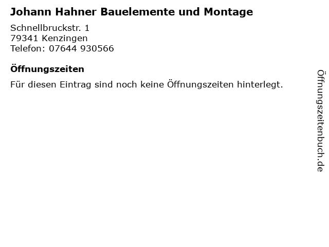 Johann Hahner Bauelemente und Montage in Kenzingen: Adresse und Öffnungszeiten