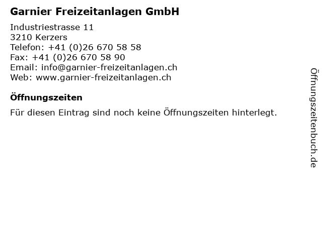 Garnier Freizeitanlagen GmbH in Kerzers: Adresse und Öffnungszeiten
