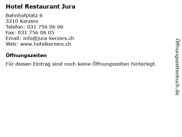 Hotel Restaurant Jura in Kerzers: Adresse und Öffnungszeiten