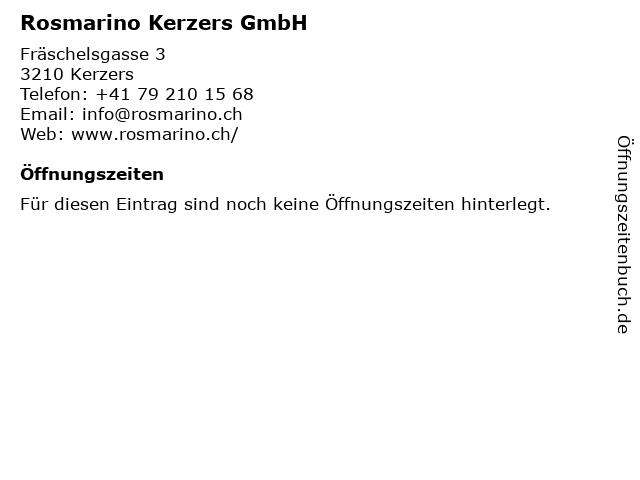 Rosmarino Kerzers GmbH in Kerzers: Adresse und Öffnungszeiten
