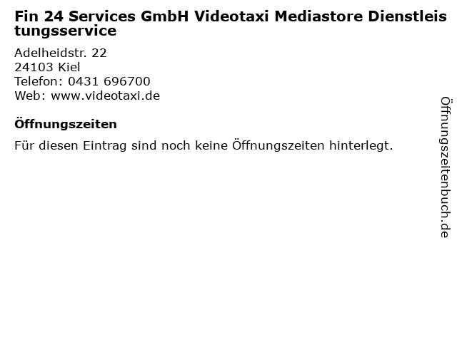 Fin 24 Services GmbH Videotaxi Mediastore Dienstleistungsservice in Kiel: Adresse und Öffnungszeiten